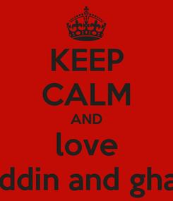 Poster: KEEP CALM AND love aladdin and ghaith