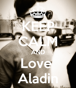 Poster: KEEP CALM AND Love  Aladin