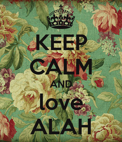 Poster: KEEP CALM AND love ALAH