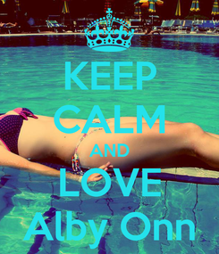 Poster: KEEP CALM AND LOVE Alby Onn
