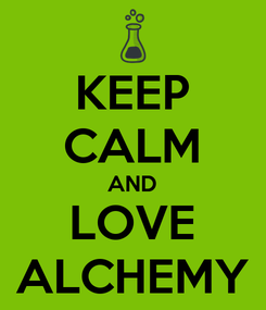 Poster: KEEP CALM AND LOVE ALCHEMY