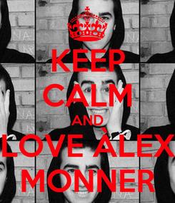 Poster: KEEP CALM AND LOVE ÀLEX MONNER