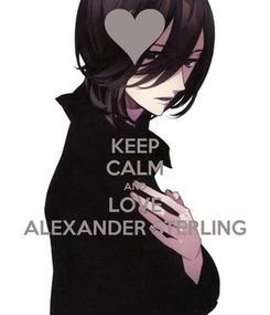 Poster: KEEP CALM AND LOVE ALEXANDER STERLING