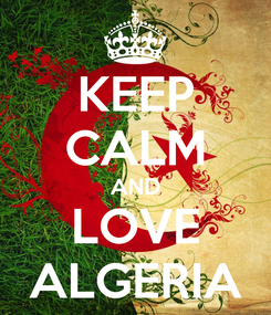 Poster: KEEP CALM AND LOVE ALGERIA