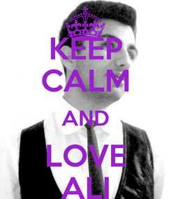 Poster: KEEP CALM AND LOVE ALI