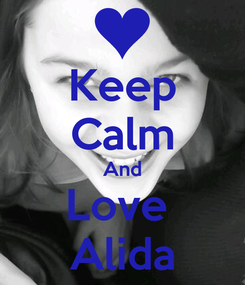 Poster: Keep Calm And Love  Alida