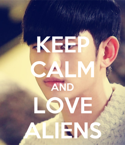 Poster: KEEP CALM AND LOVE ALIENS