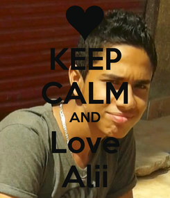 Poster: KEEP CALM AND Love Alii