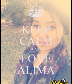 Poster: KEEP CALM AND LOVE ALIMA