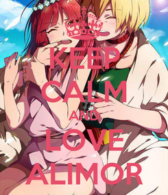 Poster: KEEP CALM AND LOVE ALIMOR