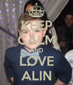 Poster: KEEP CALM AND LOVE ALIN
