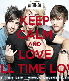 Poster: KEEP CALM AND LOVE ALL TIME LOW