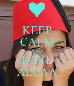 Poster: KEEP CALM AND LOVE ALLAA
