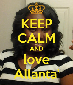 Poster: KEEP CALM AND love Allanta'