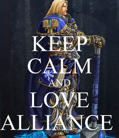 Poster: KEEP CALM AND LOVE ALLIANCE