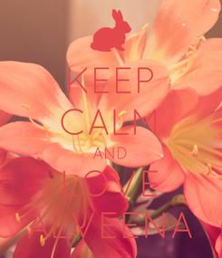 Poster: KEEP CALM AND LOVE ALVEENA