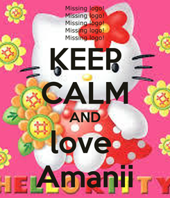 Poster: KEEP CALM AND love  Amanii