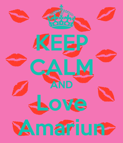 Poster: KEEP CALM AND Love Amariun