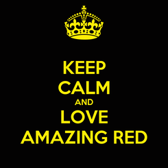 Poster: KEEP CALM AND LOVE AMAZING RED