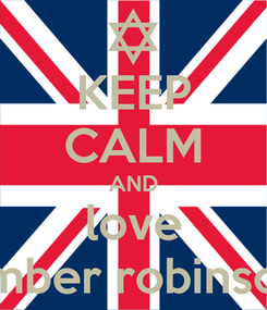 Poster: KEEP CALM AND love amber robinson