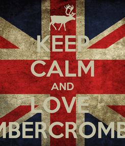Poster: KEEP CALM AND LOVE  AMBERCROMBIE