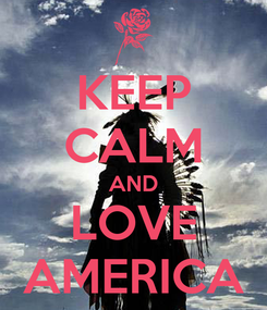 Poster: KEEP CALM AND LOVE AMERICA