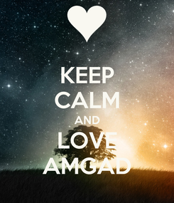 Poster: KEEP CALM AND LOVE AMGAD