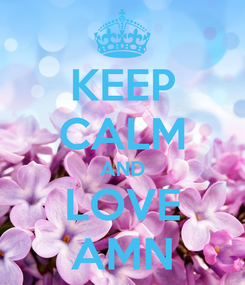 Poster: KEEP CALM AND LOVE AMN