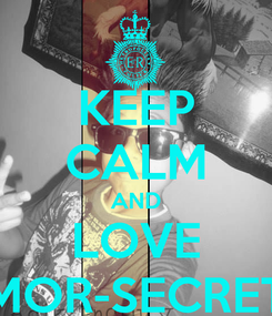 Poster: KEEP CALM AND LOVE AMOR-SECRETO