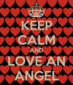 Poster: KEEP CALM AND LOVE AN ANGEL