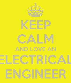 Poster: KEEP CALM AND LOVE AN ELECTRICAL ENGINEER