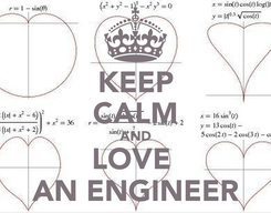 Poster: KEEP CALM AND LOVE  AN ENGINEER