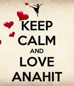 Poster: KEEP CALM AND LOVE ANAHIT