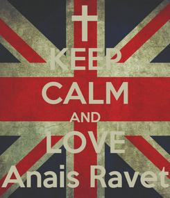 Poster: KEEP CALM AND LOVE Anais Ravet
