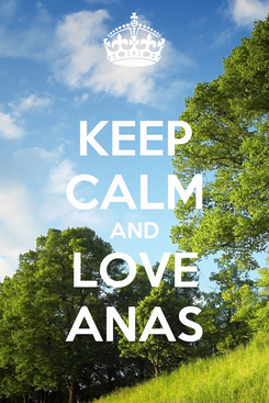 Poster: KEEP CALM AND LOVE ANAS