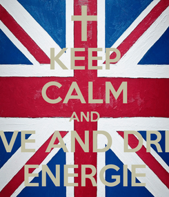 Poster: KEEP CALM AND LOVE AND DRINK ENERGIE