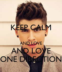 Poster: KEEP CALM  AND LOVE AND LOVE ONE DIRECTION