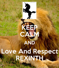 Poster: KEEP CALM AND Love And Respect REXINTH
