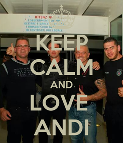 Poster: KEEP CALM AND LOVE  ANDI
