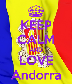 Poster: KEEP CALM AND LOVE Andorra