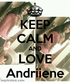 Poster: KEEP CALM AND LOVE Andriiene