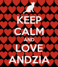 Poster: KEEP CALM AND LOVE ANDZIA