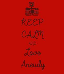Poster: KEEP CALM AND Love Aneudy