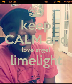Poster: keep CALM and love angel limelight