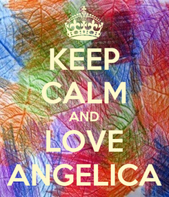 Poster: KEEP CALM AND LOVE ANGELICA