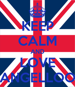 Poster: KEEP CALM AND LOVE ANGELLOO