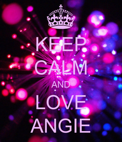 Poster: KEEP CALM AND LOVE ANGIE