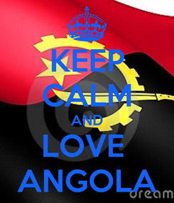 Poster: KEEP CALM AND LOVE  ANGOLA