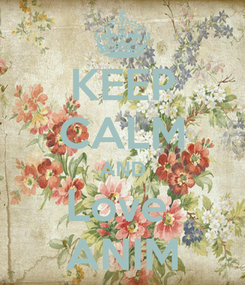 Poster: KEEP CALM AND Love  ANIM