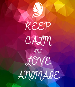 Poster: KEEP CALM AND LOVE ANIMAIE